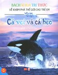 Bách Khoa Tri Thức Về Khám Phá Thế Giới Cho Trẻ Em - Cá Voi Và Cá Heo (Bìa Mềm)