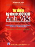 Từ Điển Kỹ Thuật Cơ Khí Anh - Việt (Phiên Âm - Minh Hoạ - Giải Thích)