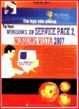Tự học Windowp XP Service Pack 2 - Windows Vista 2007