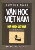 Văn Học Việt Nam - Nơi Miền đất Mới ( Tập 1)
