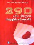 290 Câu Chuyện Cảm Nhận Về Cuộc Đời - Tập 1
