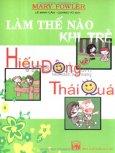 Làm Thế Nào Khi Trẻ Hiếu Động Thái Quá