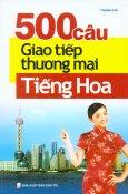 500 Câu Giao Tiếp Thương Mại Tiếng Hoa