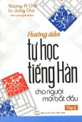 Hướng Dẫn Tự Học Tiếng Hàn Cho Người Mới Bắt Đầu - Tập 1