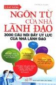 Cẩm Nang Ngôn Từ Của Nhà Lãnh Đạo (Tái Bản 2014)