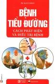 Bệnh Tiểu Đường - Cách Phát Hiện Và Điều Trị Bệnh (Tái Bản 2015)
