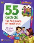 55 Cách Để Tạo Ảnh Hưởng Tới Người Khác