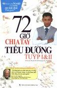 72 Giờ Chia Tay Tiểu Đường Tuýp I & II (Kèm 1 CD)