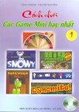 Cách Chơi các Game Mini Hay Nhất (Tập 1)(Có 1 CD)
