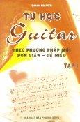 Tự Học Guitar Theo Phương Pháp Mới Đơn Giản - Dễ Hiểu (Tập 1)