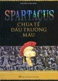 Spartacus - Chúa Tể Đấu Trường Máu