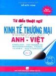Từ Điển Thuật Ngữ Kinh Tế Thương Mại Anh - Việt
