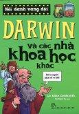 Nổi Danh Vang Dội - Darwin Và Các Nhà Khoa Học Khác