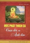 Đức Phật Thích Ca - Cuộc Đời Và Ánh Đạo
