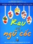 Rau Và Ngũ Cốc - Những Món Ăn Dinh Dưỡng Cho Gia Đình (Tập 1)