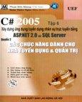 C# 2005 - Tập 6: Xây Dựng Ứng Dụng Tuyển Dụng Nhân Sự Trực Tuyến Bằng ASP.NET 2.0 và SQL Server - Quyển 2: Các Chức Năng Dành Cho Nhà Tuyển Dụng Và Quản Tr&#788