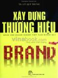 Xây Dựng Thương Hiệu Dành Cho Doanh Nghiệp Việt Nam Đương Đại