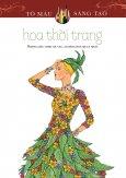 Hoa Thời Trang (Sách Tô Màu Dành Cho Người Lớn)