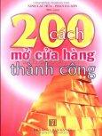 200 Cách Mở Cửa Hàng Thành Công - Tập 2