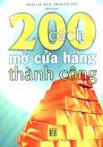 200 Cách Mở Cửa Hàng Thành Công - Tập 3