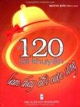 120 Lời Khuyên Làm Thay Đổi Cuộc Sống - Tập 1