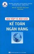 Bài Tập Và Bài Giải Kế Toán Ngân Hàng (Tái Bản 2015)