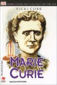 Những Gương Mặt Làm Thay Đổi Thế Giới - Marie Curie