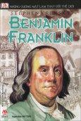 Những Gương Mặt Làm Thay Đổi Thế Giới - Benjamin Franklin