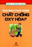 Sao Bạn Chưa Dùng Chất Chống Oxy Hoá?