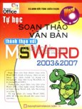 Tự Học Soạn Thảo Văn Bản Thành Thạo Với MS Word 2003 & 2007