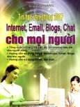 Tin Học Văn Phòng 2007 - Internet, Email, Blogs, Chat Cho Mọi Người
