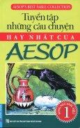 Tuyển Tập Những Câu Chuyện Hay Nhất Của Aesop - Tập 1 (Song Ngữ Anh-Việt)