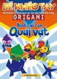 Bé Khéo Tay - Origami Hình Các Con Quái Vật