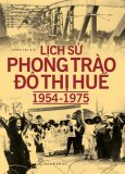 Lịch Sử Phong Trào Đô Thị Huế 1954 - 1975