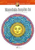 Mandala Huyền Bí (Sách Tô Màu Dành Cho Người Lớn)