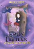 Emily Feather Và Cánh Cửa Vào Xứ Thần Tiên