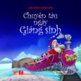 Câu Chuyện Giáng Sinh - Chuyến Tàu Ngày Giáng Sinh (Song Ngữ Anh - Việt)