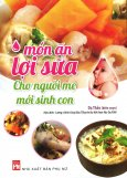Món Ăn Lợi Sữa Cho Người Mẹ Mới Sinh Con (Tái Bản 2015)