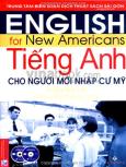 Tiếng Anh Cho Người Mới Nhập Cư Mỹ: Cuộc Sống Thường Ngày (Dùng Kèm 1 VCD, 1 CD)