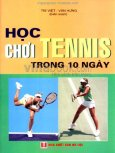 Học Chơi Tennis Trong 10 Ngày