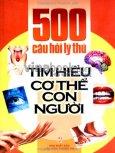 500 Câu Hỏi Lý Thú Tìm Hiểu Cơ Thể Con Người