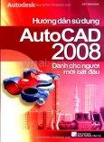 Hướng Dẫn Sử Dụng AutoCad 2008 - Dành Cho Người Mới Bắt Đầu