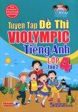 Tuyển Tập Đề Thi Violympic Tiếng Anh Lớp 4 - Tập 2 (Kèm 1 CD)
