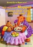 Bộ Sách Chú Voi Moppet Vui Vẻ - Voi Ma-mút Moppet Đã Thích Trái Cây Như Thế Nào? (Song Ngữ Anh-Việt)
