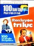 100 Bài Tập Phát Triển Trí Tuệ - Rèn Luyện Trí Lực