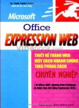 Microsoft Office Expression Web - Thiết Kế Trang Web Một Cách Nhanh Chóng Theo Phong Cách Chuyên Nghiệp