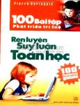 100 Bài Tập Phát Triển Trí Tuệ - Rèn Luyện Suy Luận Toán Học
