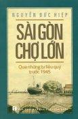 Sài Gòn Chợ Lớn Qua Những Tư Liệu Quý Trước 1945