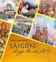 Sài Gòn - Chuyện Đời Của Phố - Tập 3 (Bìa Cứng)