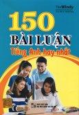 150 Bài Luận Tiếng Anh Hay Nhất (Tái Bản 2015)